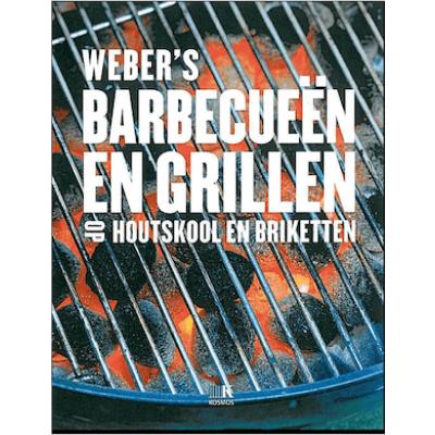 Weber's Barbecueën en grillen met houtskool en briketten kookboek